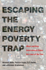Escaping the Energy Poverty Trap: When and How Governments Power the Lives of the Poor Cover Image