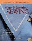 Fine Machine Sewing Revised Edition: Easy Ways to Get the Look of Hand Finishing and Embellishing Cover Image