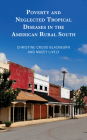 Poverty and Neglected Tropical Diseases in the American Rural South Cover Image