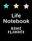 Life Notebook Home Planner: Home Management Life Planner For Families: Real Property Owned - Banking Information - Fillable Personalized To Your F Cover Image