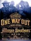 One Way Out: The Inside History of the Allman Brothers Band Cover Image