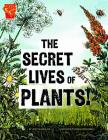 The Secret Lives of Plants! (Graphic Library: Graphic Science) Cover Image