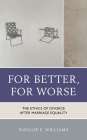 For Better, For Worse: The Ethics of Divorce after Marriage Equality Cover Image