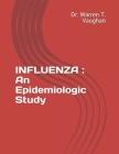 Influenza: An Epidemiologic Study Cover Image