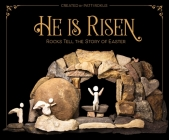 He Is Risen: Rocks Tell the Story of Easter Cover Image