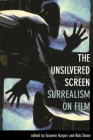 The Unsilvered Screen: Surrealism on Film Cover Image