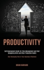 Productivity: Self Development Guide for Time Management and Start Delegating Work and Other Productive Habits (Start Managing Time Cover Image