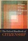 The Oxford Handbook of Citizenship (Oxford Handbooks) Cover Image