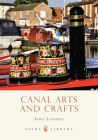 Canal Arts and Crafts (Shire Library) Cover Image