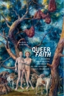 Queer Faith: Reading Promiscuity and Race in the Secular Love Tradition (Sexual Cultures #52) Cover Image