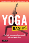 Yoga Basics: The Basic Poses and Routines You Need to Be Healthy and Relaxed (Tuttle Health & Fitness Basic) Cover Image