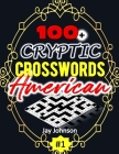 100+ CRYPTIC Crosswords American: A Special Game of Cryptic Crossword Puzzles Book with US Spelling Words: a Cryptic Crossword Puzzle Book for Adults Cover Image