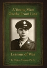 A Young Man on the Front Line: Lessons of War Cover Image