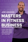 Masters in Fitness Business: Stand on the Shoulders of Giants Cover Image