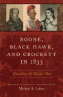 Boone, Black Hawk, and Crockett in 1833: Unsettling the Mythic West Cover Image
