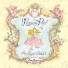 Princess Pearl: A Royal Ballet Cover Image