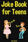 Joke Book for Teens: The Big Book of Funny Jokes for Teenagers Cover Image