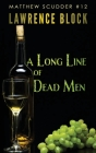 A Long Line of Dead Men (Matthew Scudder Mysteries #12) Cover Image