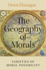 The Geography of Morals: Varieties of Moral Possibility Cover Image