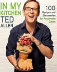 In My Kitchen: 100 Recipes and Discoveries for Passionate Cooks Cover Image