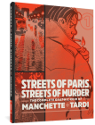Streets of Paris, Streets of Murder: The Complete Graphic Noir of Manchette & Tardi Vol. 1 (The Complete Noir Stories of Manchette & Tardi) Cover Image