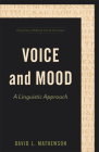 Voice and Mood: A Linguistic Approach Cover Image