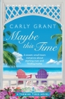 Maybe This Time: A sweet, small-town romance about starting over and finding home Cover Image