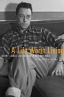 A Life Worth Living: Albert Camus and the Quest for Meaning Cover Image