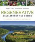 Regenerative Development and Design: A Framework for Evolving Sustainability Cover Image
