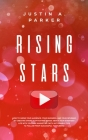 Rising Stars: How To Grow Your Audience, Your Business, And Your Revenue By Creating Short, Captivating Videos About Your Everyday L Cover Image