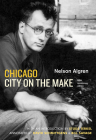 Chicago: City on the Make: Sixtieth Anniversary Edition Cover Image