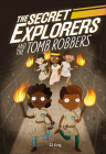 The Secret Explorers and the Tomb Robbers Cover Image