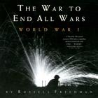 The War to End All Wars: World War I Cover Image