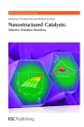 Nanostructured Catalysts: Selective Oxidations (RSC Nanoscience & Nanotechnology #19) Cover Image