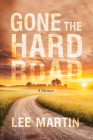 Gone the Hard Road: A Memoir Cover Image