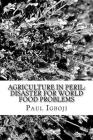 Agriculture in Peril: Disaster for World Food Problems Cover Image