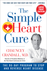 The Simple Heart Cure - Large Print: The 90-Day Program to Stop and Reverse Heart Disease Cover Image