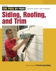 Siding, Roofing, and Trim: Completely Revised and Updated (For Pros By Pros) Cover Image