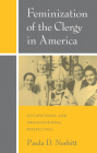 Feminization of the Clergy in America: Occupational and Organizational Perspectives Cover Image