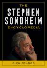 The Stephen Sondheim Encyclopedia Cover Image