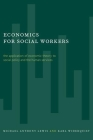 Economics for Social Workers: The Application of Economic Theory to Social Policy and the Human Services Cover Image