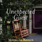 The Unexpected Guest: How a Homeless Man from the Streets of L.A. Redefined Our Home Cover Image