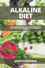 Alkaline Diet: Eat Well and Restore Your Health With A 14-Days Meal Plan, Prevent From Degenerative Illness. Cover Image