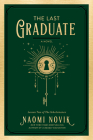 The Last Graduate: A Novel (The Scholomance #2) Cover Image