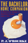 The Bachelor Home Companion: A Practical Guide to Keeping House Like a Pig (O'Rourke) Cover Image