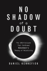 No Shadow of a Doubt: The 1919 Eclipse That Confirmed Einstein's Theory of Relativity Cover Image