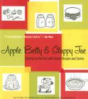 Apple Betty and Sloppy Joe: Stirring Up the Past with Family Recipes and Stories Cover Image