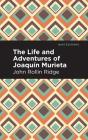 Life and Adventures of Joaquín Murieta Cover Image