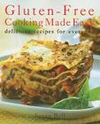 Gluten Free-Cooking Made Easy: Delicious Recipes for Everyone Cover Image