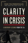 Clarity in Crisis: Leadership Lessons from the CIA Cover Image
